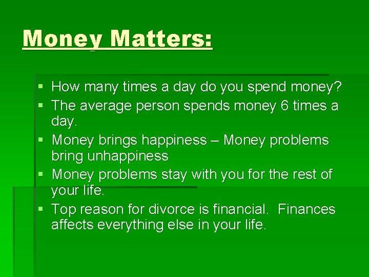 Money Matters: § How many times a day do you spend money? § The