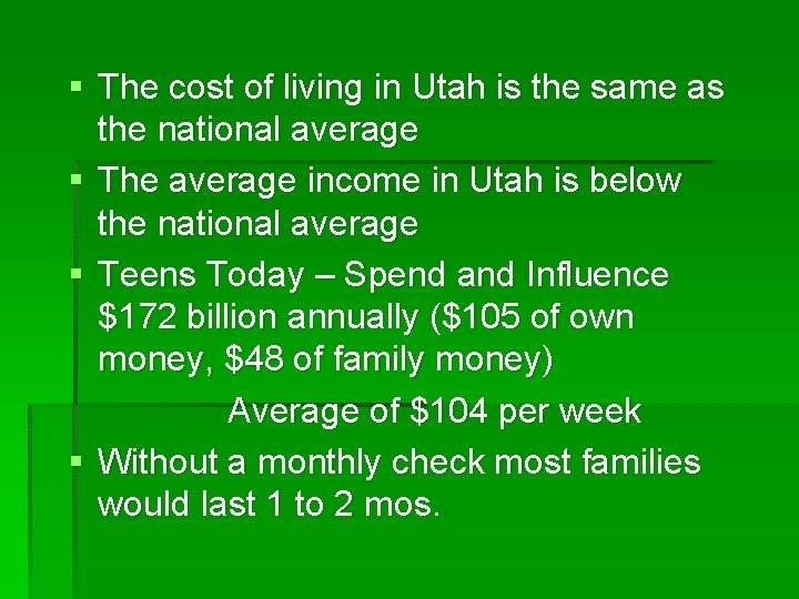 § The cost of living in Utah is the same as the national average