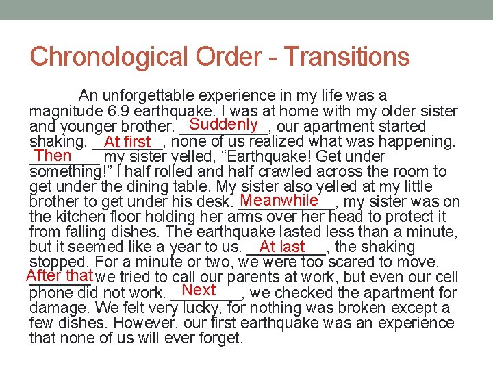 Chronological Order - Transitions An unforgettable experience in my life was a magnitude 6.