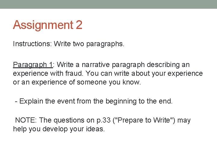 Assignment 2 Instructions: Write two paragraphs. Paragraph 1: Write a narrative paragraph describing an