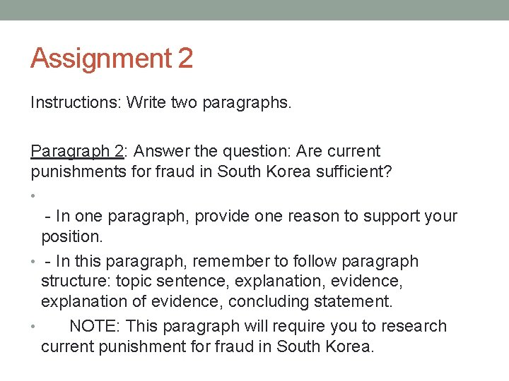 Assignment 2 Instructions: Write two paragraphs. Paragraph 2: Answer the question: Are current punishments