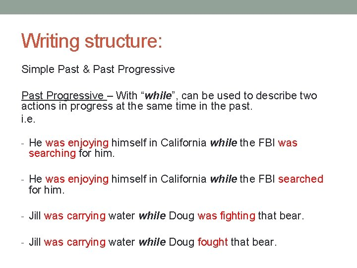 """Writing structure: Simple Past & Past Progressive – With """"while"""", can be used to"""