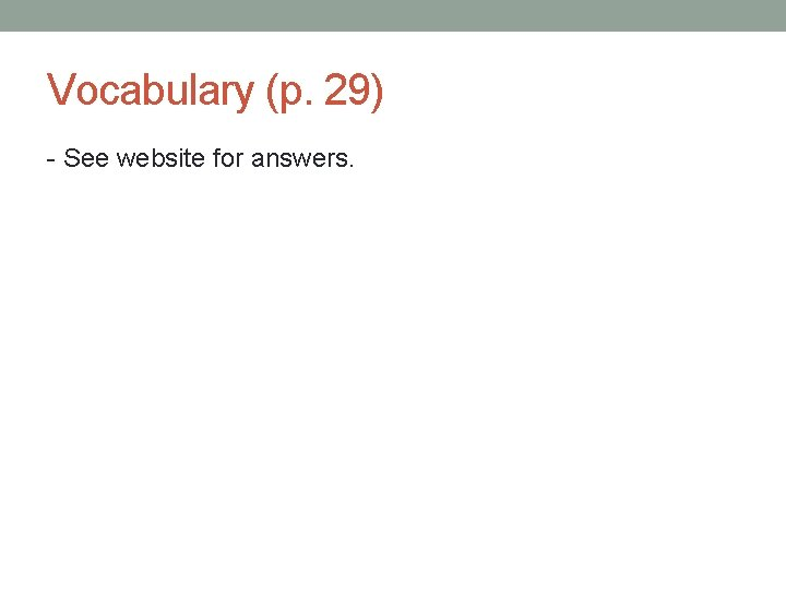 Vocabulary (p. 29) - See website for answers.