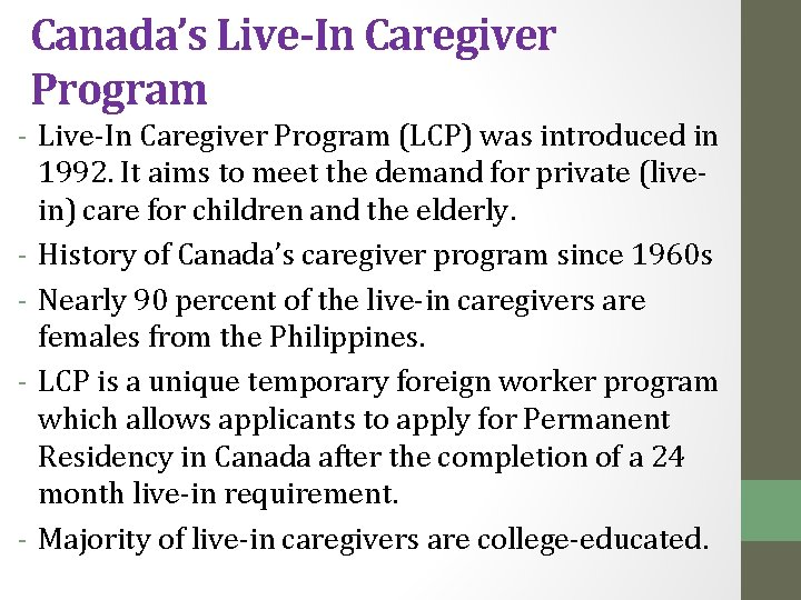 Canada's Live-In Caregiver Program - Live-In Caregiver Program (LCP) was introduced in 1992. It