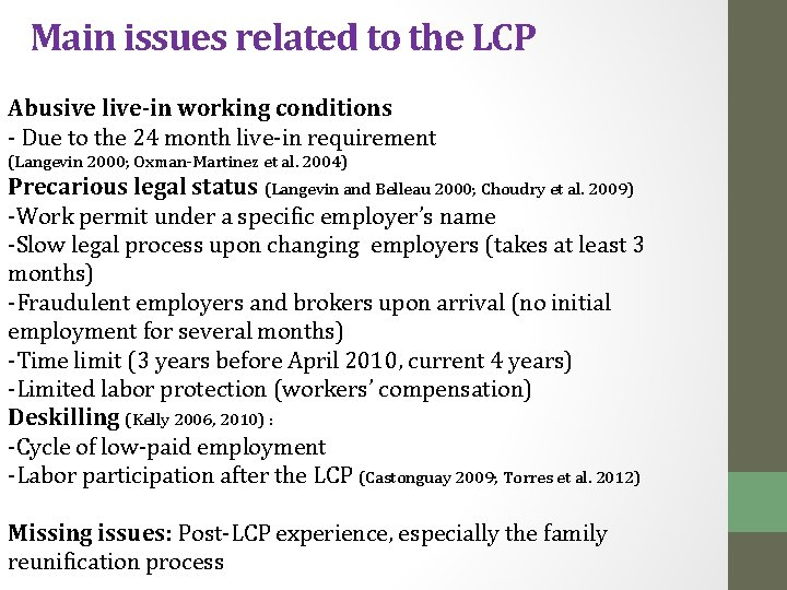 Main issues related to the LCP Abusive live-in working conditions - Due to the