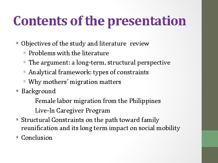 Contents of the presentation § Objectives of the study and literature review § Problems