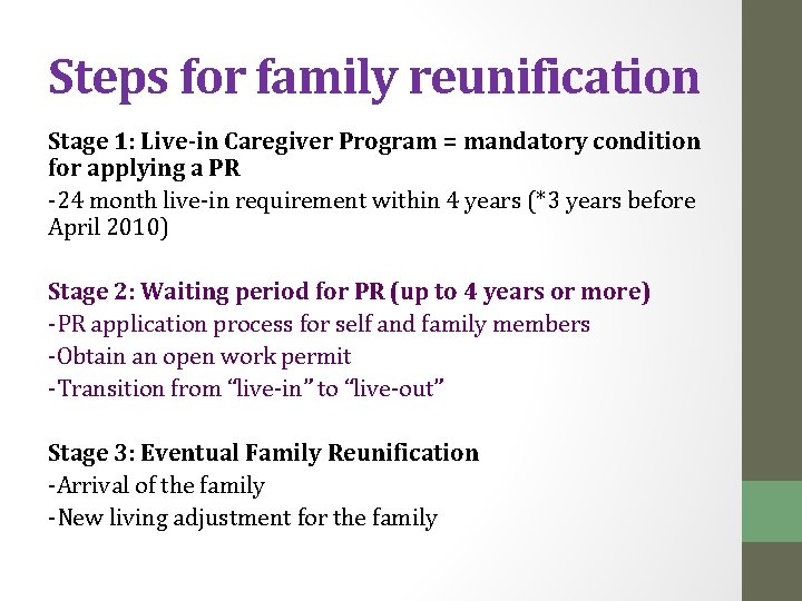 Steps for family reunification Stage 1: Live-in Caregiver Program = mandatory condition for applying