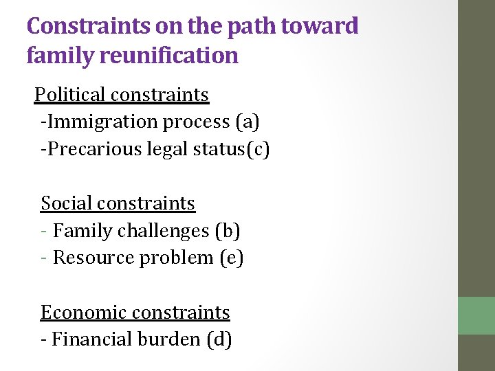 Constraints on the path toward family reunification Political constraints -Immigration process (a) -Precarious legal