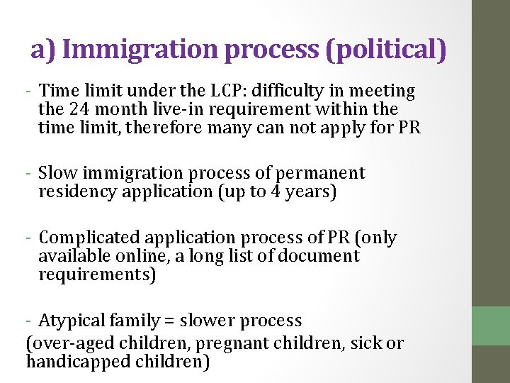 a) Immigration process (political) - Time limit under the LCP: difficulty in meeting the