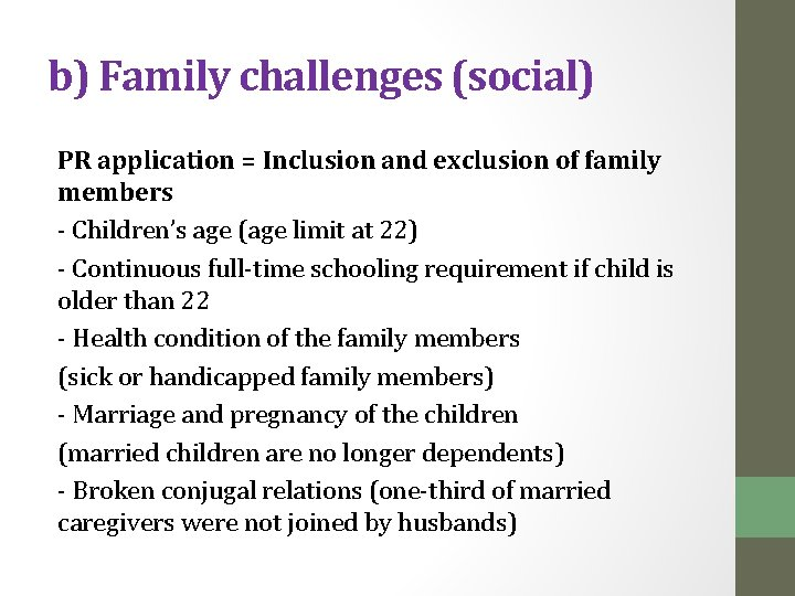 b) Family challenges (social) PR application = Inclusion and exclusion of family members -