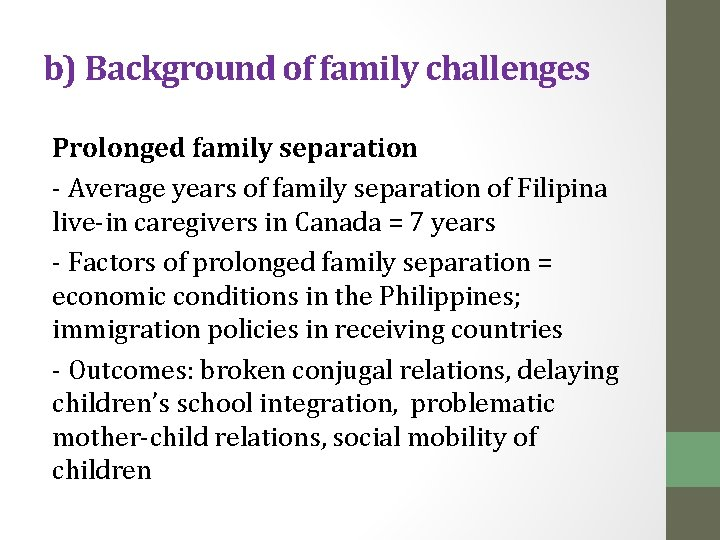 b) Background of family challenges Prolonged family separation - Average years of family separation