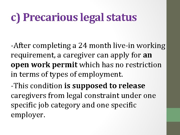 c) Precarious legal status -After completing a 24 month live-in working requirement, a caregiver