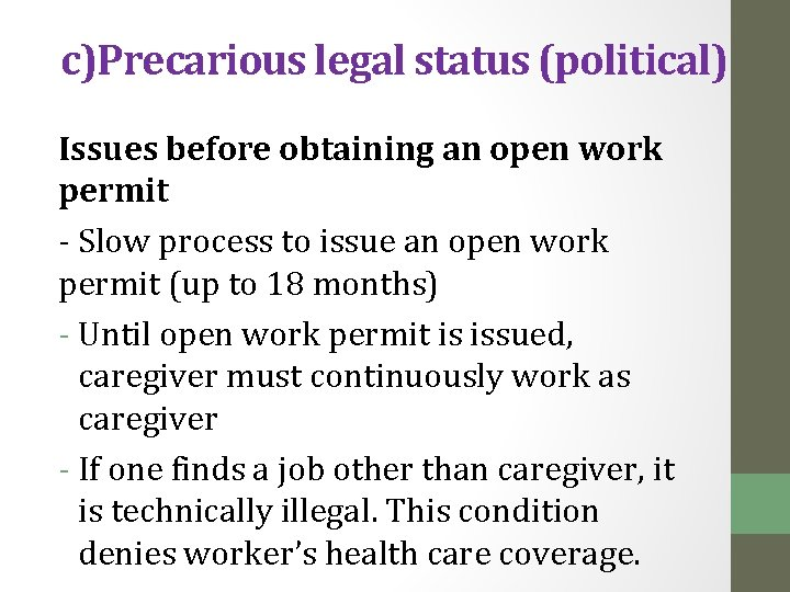 c)Precarious legal status (political) Issues before obtaining an open work permit - Slow process