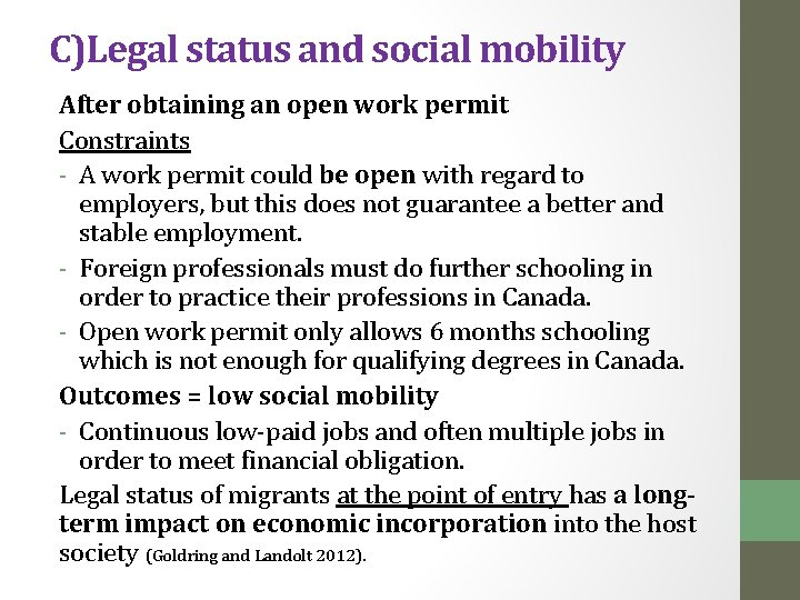 C)Legal status and social mobility After obtaining an open work permit Constraints - A
