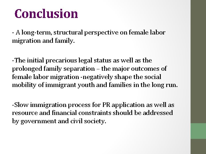 Conclusion - A long-term, structural perspective on female labor migration and family. -The initial