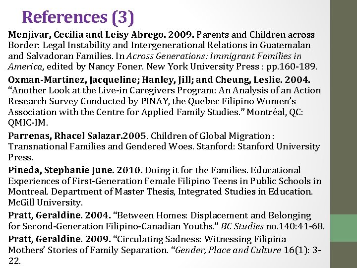 References (3) Menjivar, Cecilia and Leisy Abrego. 2009. Parents and Children across Border: Legal