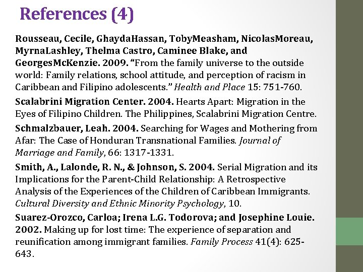 References (4) Rousseau, Cecile, Ghayda. Hassan, Toby. Measham, Nicolas. Moreau, Myrna. Lashley, Thelma Castro,