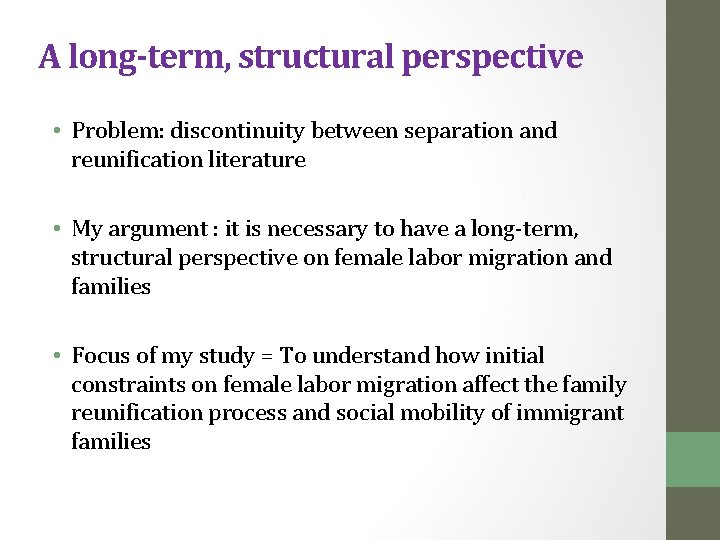 A long-term, structural perspective • Problem: discontinuity between separation and reunification literature • My