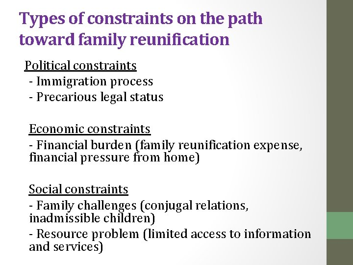 Types of constraints on the path toward family reunification Political constraints - Immigration process
