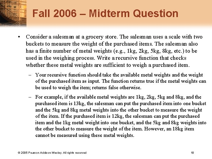 Fall 2006 – Midterm Question • Consider a salesman at a grocery store. The