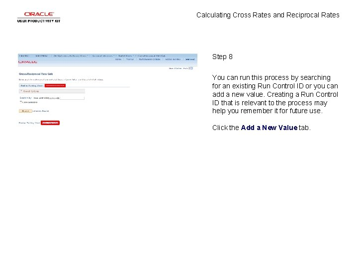 Calculating Cross Rates and Reciprocal Rates Step 8 You can run this process by