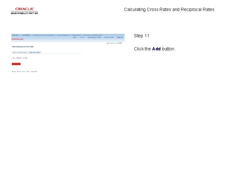 Calculating Cross Rates and Reciprocal Rates Step 11 Click the Add button.