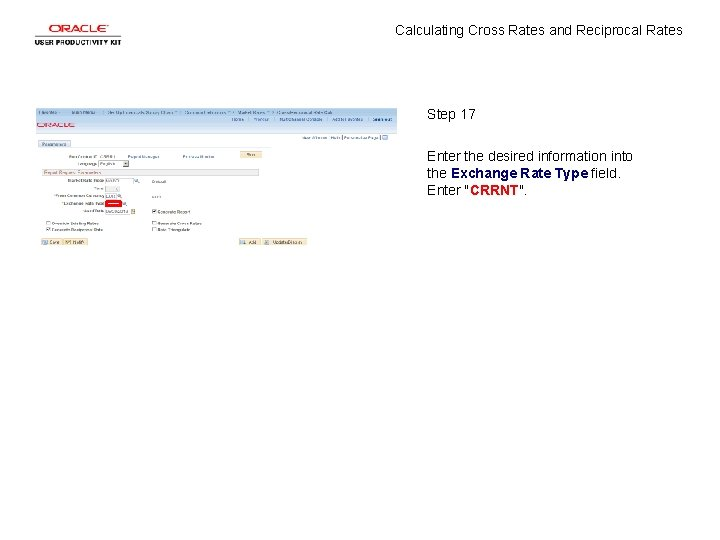 Calculating Cross Rates and Reciprocal Rates Step 17 Enter the desired information into the