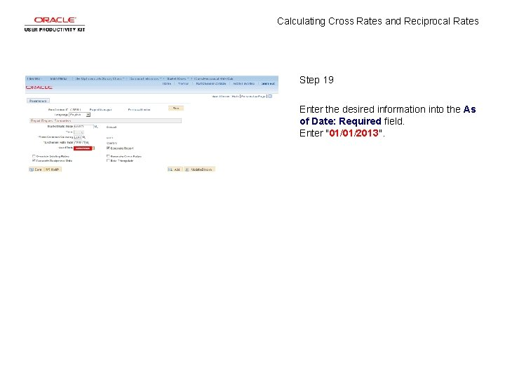 Calculating Cross Rates and Reciprocal Rates Step 19 Enter the desired information into the
