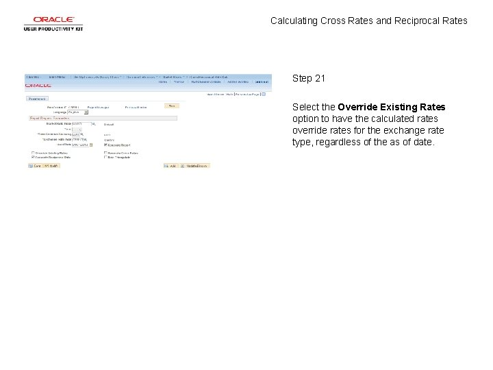 Calculating Cross Rates and Reciprocal Rates Step 21 Select the Override Existing Rates option