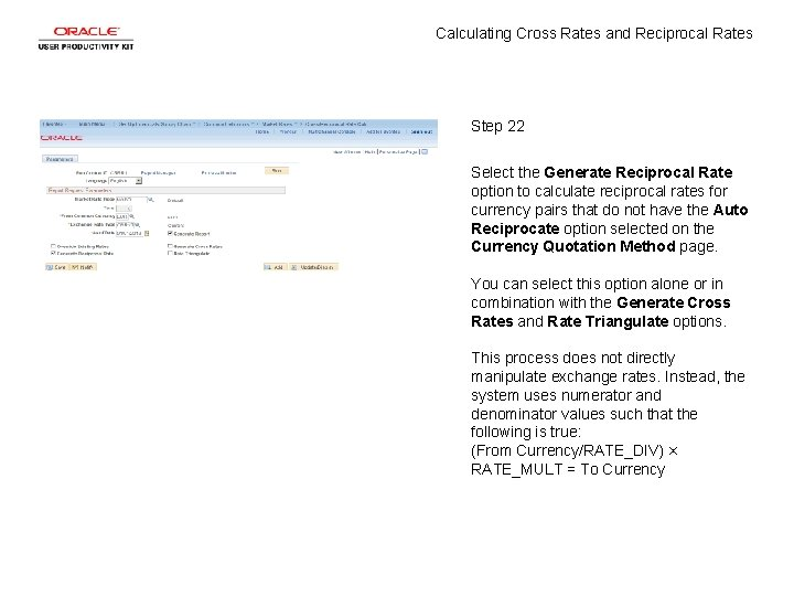 Calculating Cross Rates and Reciprocal Rates Step 22 Select the Generate Reciprocal Rate option