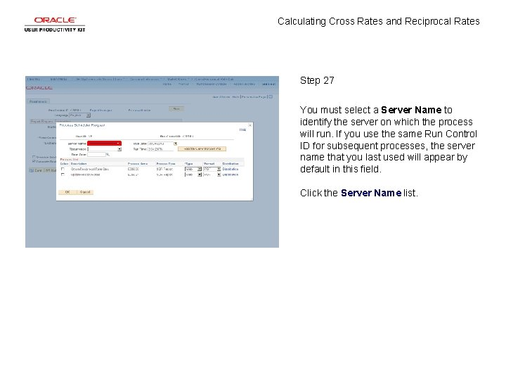 Calculating Cross Rates and Reciprocal Rates Step 27 You must select a Server Name
