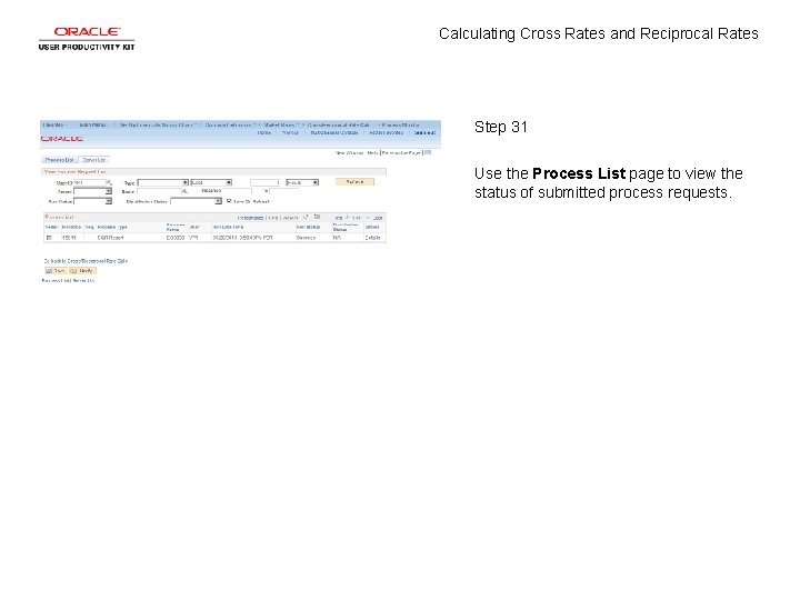 Calculating Cross Rates and Reciprocal Rates Step 31 Use the Process List page to