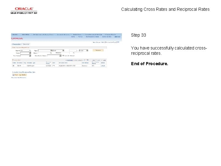 Calculating Cross Rates and Reciprocal Rates Step 33 You have successfully calculated crossreciprocal rates.