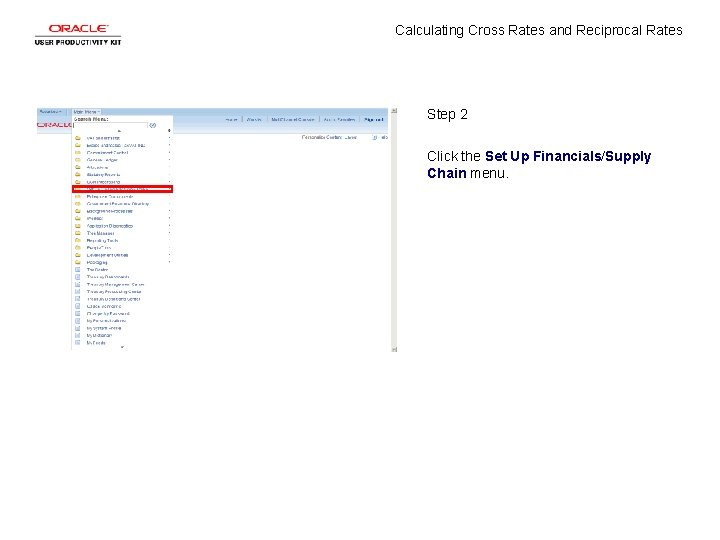 Calculating Cross Rates and Reciprocal Rates Step 2 Click the Set Up Financials/Supply Chain