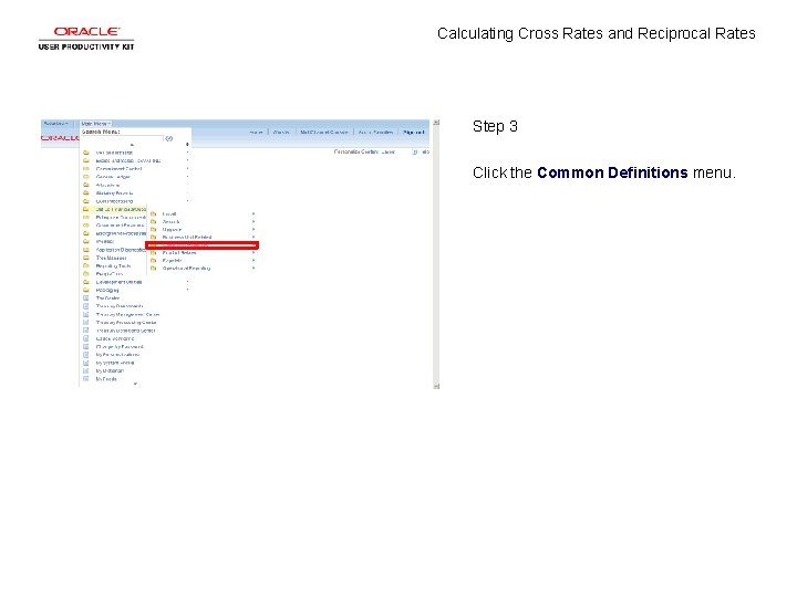 Calculating Cross Rates and Reciprocal Rates Step 3 Click the Common Definitions menu.