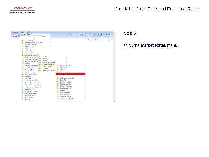 Calculating Cross Rates and Reciprocal Rates Step 5 Click the Market Rates menu.