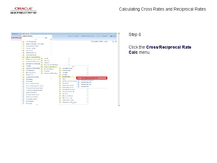 Calculating Cross Rates and Reciprocal Rates Step 6 Click the Cross/Reciprocal Rate Calc menu.