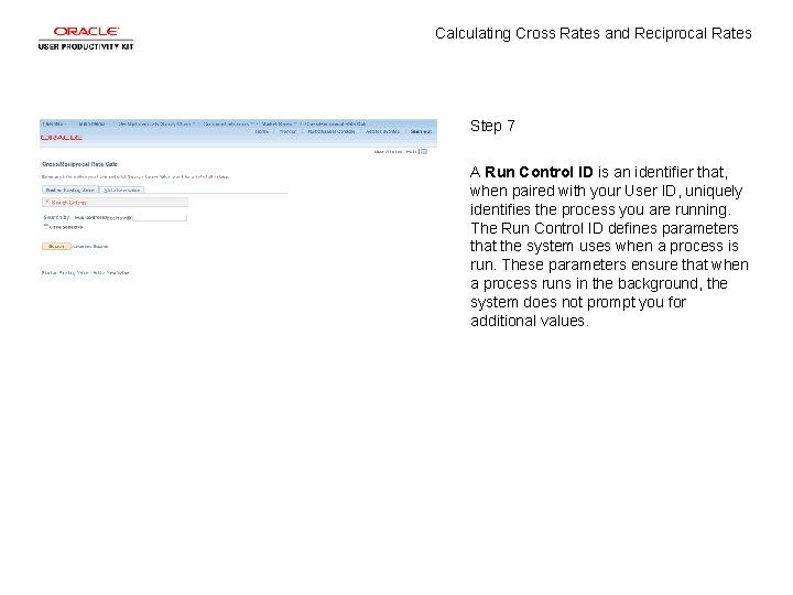 Calculating Cross Rates and Reciprocal Rates Step 7 A Run Control ID is an