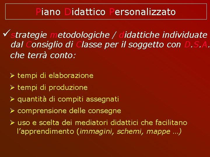 Piano Didattico Personalizzato strategie metodologiche / didattiche individuate dal Consiglio di Classe per il