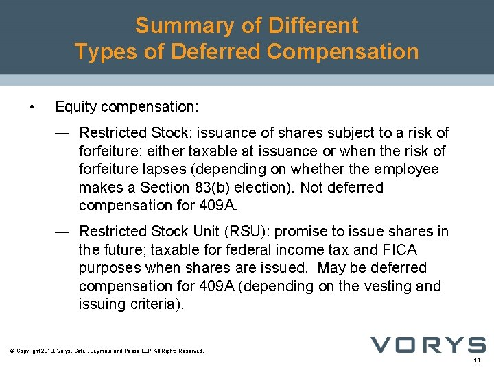 Summary of Different Types of Deferred Compensation • Equity compensation: ― Restricted Stock: issuance