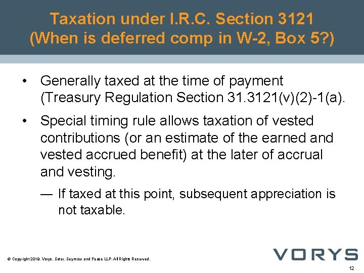 Taxation under I. R. C. Section 3121 (When is deferred comp in W-2, Box