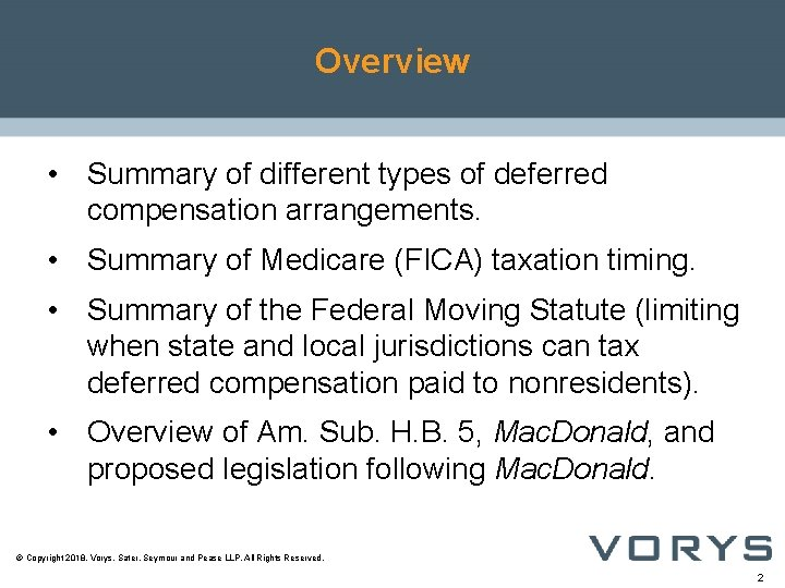 Overview • Summary of different types of deferred compensation arrangements. • Summary of Medicare