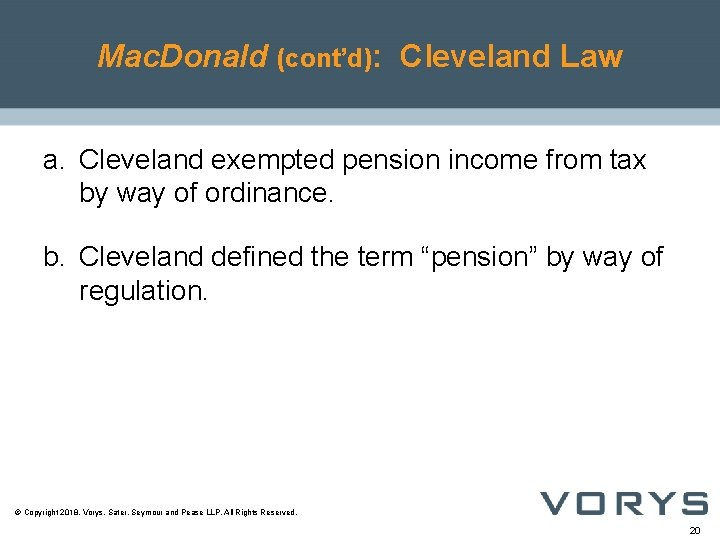 Mac. Donald (cont'd): Cleveland Law a. Cleveland exempted pension income from tax by way