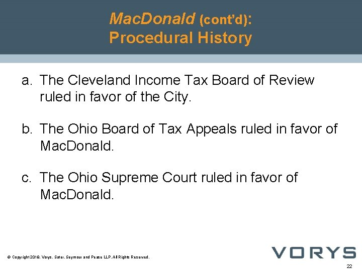 Mac. Donald (cont'd): Procedural History a. The Cleveland Income Tax Board of Review ruled