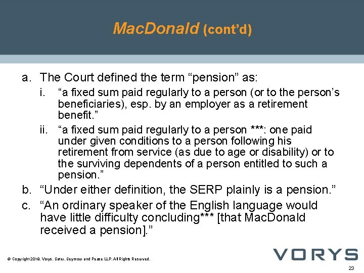 """Mac. Donald (cont'd) a. The Court defined the term """"pension"""" as: i. """"a fixed"""
