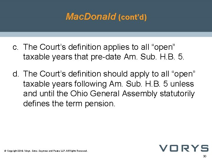 """Mac. Donald (cont'd) c. The Court's definition applies to all """"open"""" taxable years that"""