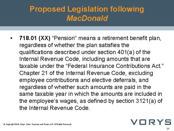 "Proposed Legislation following Mac. Donald • 718. 01 (XX) ""Pension"" means a retirement benefit"