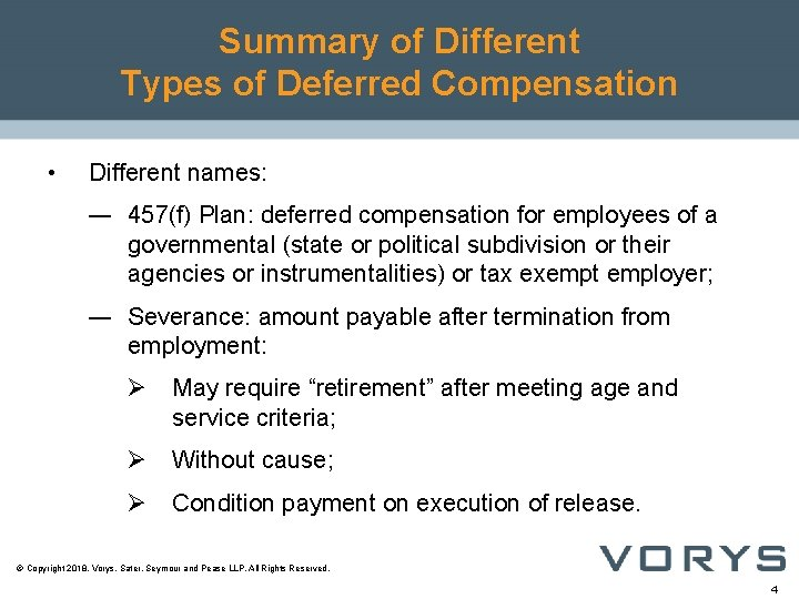 Summary of Different Types of Deferred Compensation • Different names: ― 457(f) Plan: deferred