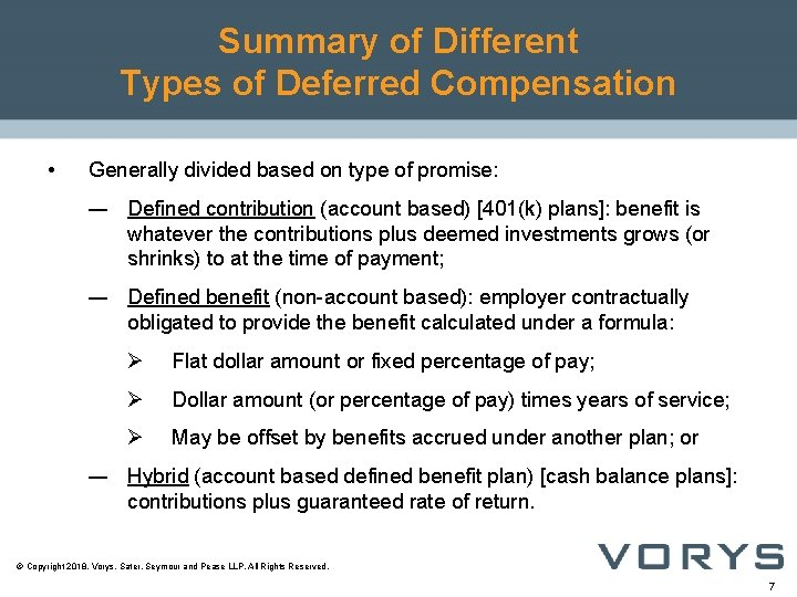 Summary of Different Types of Deferred Compensation • Generally divided based on type of