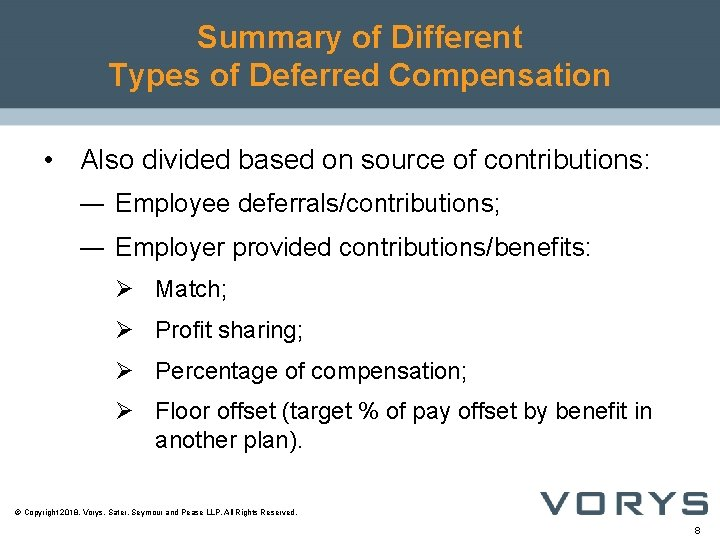 Summary of Different Types of Deferred Compensation • Also divided based on source of